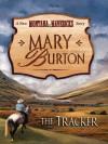 The Tracker (New Montana Mavericks) - Mary Burton