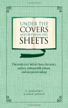 Under the Covers and between the Sheets: Facts and Trivia about the World's Greatest Books - Sarah Janssen, C. Alan Joyce