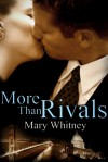 More Than Rivals - Mary Whitney