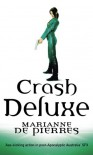 Crash Deluxe - Marianne de Pierres