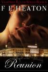 Reunion (Vampires Realm Romance Series Book 6) - F E Heaton;Felicity Heaton