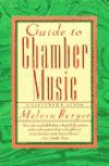 Guide to Chamber Music - Melvin A. Berger