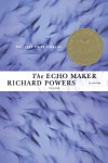 The Echo Maker - Richard Powers