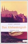 Das Alabastergrab - Helmut Vorndran