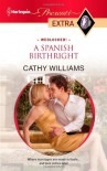 A Spanish Birthright (Harlequin Presents Extra) - Cathy Williams