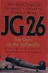 Jg 26: Top Guns of the Luftwaffe - Donald L. Caldwell