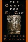 The Quest for El Cid - Richard Fletcher