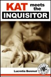 Kat Meets the Inquisitor (Gangbang Tales of the FMC, #1) - Lucretia Bonmot