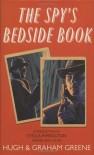 The Spy's Bedside Book - Graham Greene, Hugh Greene