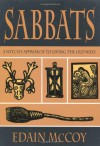 Sabbats: A Witch's Approach to Living the Old Ways (Llewellyn's World Religion and Magick) - Edain McCoy