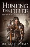 Hunting the Three  - Brian J. Moses