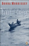 Downhill Chance - Donna Morrissey