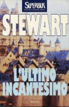 L'ultimo incantesimo - Mary Stewart, Gioia Angiolillo Zannino