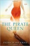The Pirate Queen - Patricia Hickman