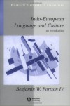 Indo-European Language and Culture: An Introduction (Blackwell Textbooks in Linguistics) - Benjamin W. Fortson IV