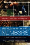 The Numbers Behind NUMB3RS: Solving Crime with Mathematics - Keith Devlin;Gary Lorden