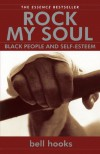 Rock My Soul: Black People and Self-Esteem - Bell Hooks
