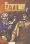 The Last Rider: The Final Days of the Pony Express - Jessica S. Gunderson, Jose Alfonso Ocampo Ruiz