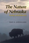 The Nature of Nebraska: Ecology and Biodiversity - Paul A. Johnsgard