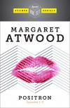 Positron (Episodes, #1-3) - Margaret Atwood