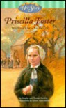 Priscilla Foster: The Story Of A Salem Girl - Robert Gantt Steele, Thomas Hoobler, Dorothy Hoobler
