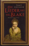 Die Lieder Des Mr. Blake Roman - Tracy Chevalier, Ursula Wulfekamp