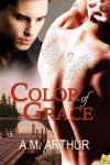 Color of Grace  - A.M. Arthur