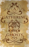 A Gathering of Ghosts - David      Haynes
