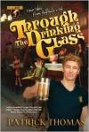 Murphy's Lore: Through the Drinking Glass - Patrick Thomas
