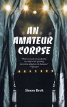 An Amateur Corpse - Simon Brett
