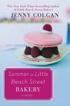 Summer at Little Beach Street Bakery: A Novel - Jenny Colgan