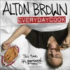 Alton Brown: EveryDayCook - Alton Brown