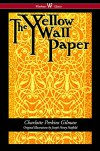 The Yellow Wallpaper (Wisehouse Classics - First 1892 Edition, with the Original Illustrations by Joseph Henry Hatfield) - Charlotte Perkins Gilman, Sam Vaseghi