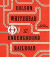 The Underground Railroad - Bahni Turpin, Colson Whitehead