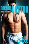 Doctor, Doctor - Scarlet Cox