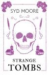 Strange Tombs - Syd Moore