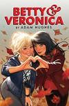 Betty & Veronica by Adam Hughes (Betty & Veronica Comics) - Adam Hughes, Adam Hughes
