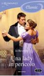 Una lady in pericolo (I Romanzi Classic) - Jo Beverley, Adriana Colombo, Paola Frezza
