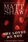 She Loves me Not - Matt Shaw