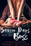 Seven Days With Her Boss - Penny Wylder