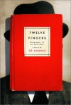 Twelve Fingers: Biography of an Anarchist: A Novel - Jo Soares