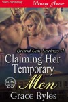Claiming Her Temporary Men [Grand Oak Springs 2] - Grace Ryles