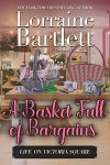 A Basket Full of Bargains: A Companion story to the Victoria Square Mysteries (Life On Victoria Square Book 2) - Lorraine Bartlett