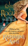 I Loved a Rogue: The Prince Catchers - Katharine Ashe