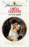 To Love Again (Harlequin Presents) - Carole Mortimer