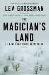 The Magician's Land: A Novel (Magicians Trilogy) - Lev Grossman
