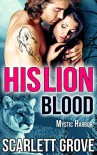 His Lion Blood (BBW Lion Shifter Vampire Paranormal Romance) (Mystic Harbor Book 4) - Scarlett Grove