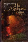His Mysterious Ways - Guideposts Books, Magazine Guidepost