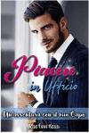 Piacere in ufficio: Un'avventura con il mio Capo (Romanzi Rosa) (Erotico Italiano) - Josefina  Rossi