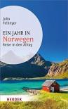 Ein Jahr in Norwegen: Reise in den Alltag (HERDER spektrum) - Julia Fellinger